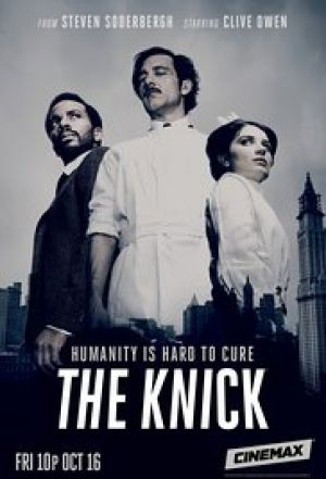 THE KNICK  (Cinemax) - Dir: Steven Soderbergh